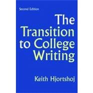 The Transition to College Writing by Hjortshoj, Keith, 9780312440824