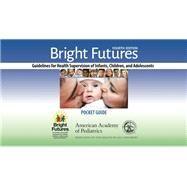 Bright Futures by Hagan, Joseph F., Jr., M.D.; Shaw, Judith S., R.n.; Duncan, Paula M., M.D., 9781610020824
