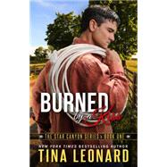 Burned by a Kiss by Leonard, Tina, 9781682300824