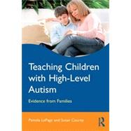 Teaching Children with High-Level Autism: Evidence from Families by Lepage; Pamela, 9780415630825