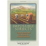 Impossible Subjects by Ngai, Mae M., 9780691160825