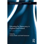 Educating for Democracy in England and Finland: Principles and Culture by Raiker; Andrea, 9781138640825