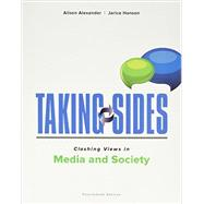 Taking Sides: Clashing Views in Media and Society by Alexander, Alison; Hanson, Jarice, 9781259350825