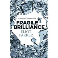 Fragile Brilliance by Parker, Eliot, 9781785350825