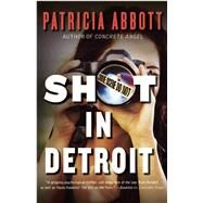 Shot In Detroit by Abbott, Patricia, 9781940610825