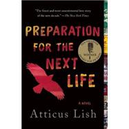 Preparation for the Next Life by Lish, Atticus, 9780991360826