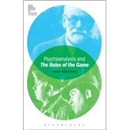 Psychoanalytic Film Theory and The Rules of the Game by McGowan, Todd; McGowan, Todd, 9781628920826