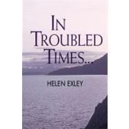 In Troubled Times... by Exley, Helen, 9781846340826