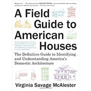 A Field Guide to American Houses (Revised) by MCALESTER, VIRGINIA SAVAGE, 9780375710827