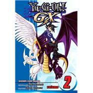 YU-GI-OH!: GX, Vol. 2 by Kageyama, Naoyuki; Kageyama, Naoyuki, 9781421520827