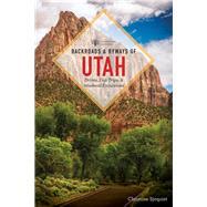 Backroads & Byways of Utah by Sjöquist, Christine, 9781682680827