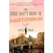 The Good Thief's Guide to Amsterdam by Ewan, Chris, 9780312570828