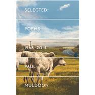 Selected Poems 1968-2014 by Muldoon, Paul, 9780374260828
