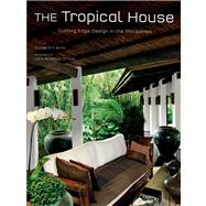 The Tropical House: Cutting Edge Design in the Philippines by Reyes, Elizabeth V., 9780804840828