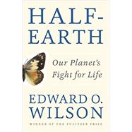 Half-earth by Wilson, Edward O., 9781631490828