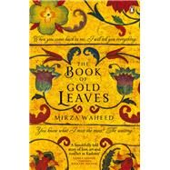 The Book Of Gold Leaves by Waheed, Mirza, 9780241970829