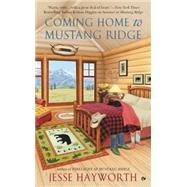 Coming Home to Mustang Ridge by Hayworth, Jesse, 9780451470829