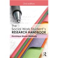 The Social Work Student's Research Handbook by Steinberg; Dominique Moyse, 9781138910829