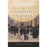 The Courtesan and the Gigolo by Freundschuh, Aaron, 9781503600829