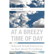 At a Breezy Time of Day by Schall, James V., 9781587310829