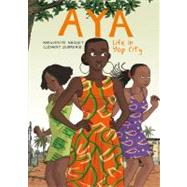 Aya: Life in Yop City by Abouet, Marguerite; Oubrerie, Clément; Dascher, Helge, 9781770460829