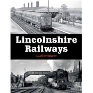Lincolnshire Railways by Stennett, Alan, 9781785000829