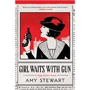 Girl Waits With Gun by Stewart, Amy, 9780544800830