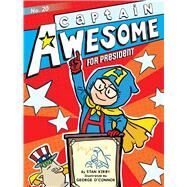 Captain Awesome for President by Kirby, Stan; O'Connor, George, 9781534420830