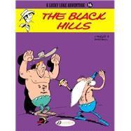 The Black Hills by Goscinny, Rene; Morris, 9781905460830