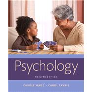 Psychology by Wade, Carole; Tavris, Carol, 9780134240831