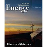 Energy Its Use and the Environment by Hinrichs, Roger A.; Kleinbach, Merlin H., 9781111990831