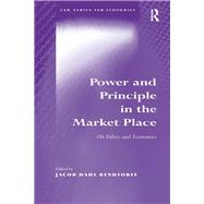 Power and Principle in the Market Place: On Ethics and Economics by Rendtorff,Jacob Dahl, 9781138260832