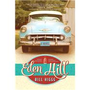 Eden Hill by Higgs, Bill, 9781496410832