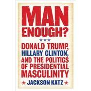 Man Enough? by Katz, Jackson, 9781566560832