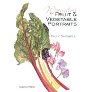Watercolour Fruit & Vegetable Portraits by Showell, Billy, 9781782210832