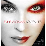 One Woman 100 Faces by Tolot, Francesca; Tolot, Alberto; Knowles, Beyoncé, 9781847960832