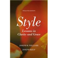 Style Lessons in Clarity and Grace Plus Pearson Writer -- Access Card Package by Williams, Joseph M.; Bizup, Joseph, 9780134150833