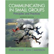 Communicating in Small Groups Principles and Practices by Beebe, Steven A.; Masterson, John T., 9780205980833