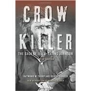 Crow Killer by Thorp, Raymond W.; Bunker, Robert; Bender, Nathan E., 9780253020833