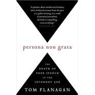 Persona Non Grata by Flanagan, Tom, 9780771030833