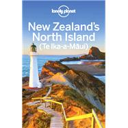 Lonely Planet New Zealand's North Island by Lonely Planet Publications, 9781786570833