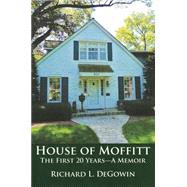 House of Moffitt by Degowin, Richard L., 9781888160833