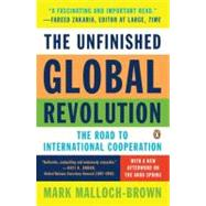 The Unfinished Global Revolution The Road to International Cooperation by Malloch-brown, Mark, 9780143120834