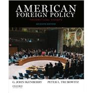 American Foreign Policy Theoretical Essays by Ikenberry, G. John; Trubowitz, Peter, 9780199350834