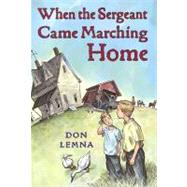 When The Sergeant Came Marching Home by Lemna, Don, 9780823420834