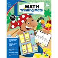 Math Thinking Mats, Grade 4 by Carson-Dellosa Publishing, LLC, 9781483830834