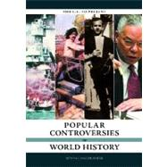 Popular Controversies in World History : 1900 C. E. to the Present by Danver, Steven, 9781598840834