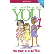 Care and Keeping of You (Revised) : The Body Book for Younger Girls by Schaefer, Valorie; Masse, Josee, 9781609580834