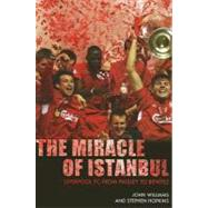 The Miracle of Istanbul; Liverpool FC from Paisley to Benitez by Unknown, 9781845960834