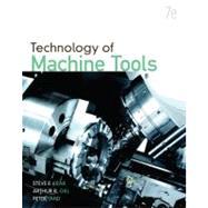 Technology of Machine Tools by Krar, Steve; Gill, Arthur; Smid, Peter, 9780073510835